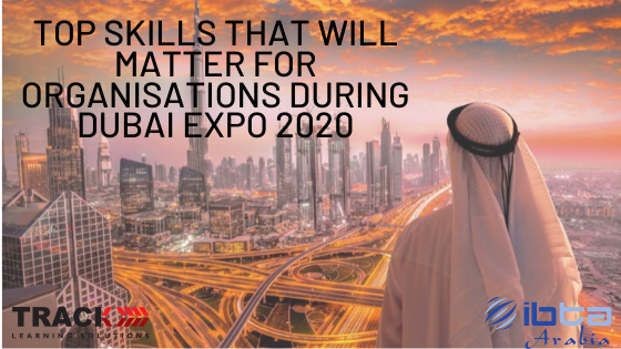 Top SKills That will matter for organisations during dubai expo 2020